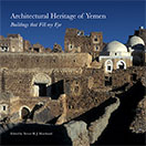 New publication supported by the MBI Al Jaber Foundation: Architectural Heritage of Yemen: 'Buildings That Fill My Eye'
